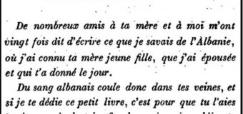 """1894, Edouard Schneider vajzës së tij Mathilde librin: """"Në damarët e tu rrjedh gjak shqiptar!"""""""