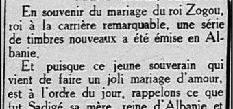 Media franceze (1938): Mbretëresha Sadije, nëna e Ahmet Zogut, ishte një grua e zgjuar dhe energjike si romakët e antikitetit